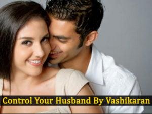 Vashikaran Totke For Control Husband