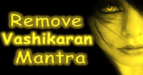 How To Remove Vashikaran