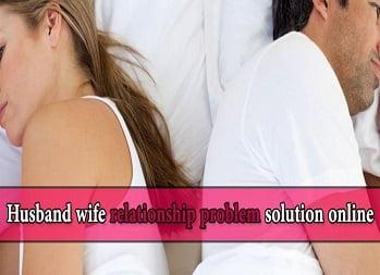 Husband Wife Relationship Problem Solution